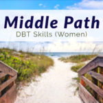 Middle Path DBT Skills Women